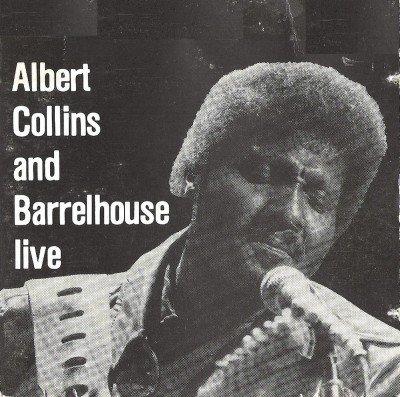 Albert Collins & Barrelhouse